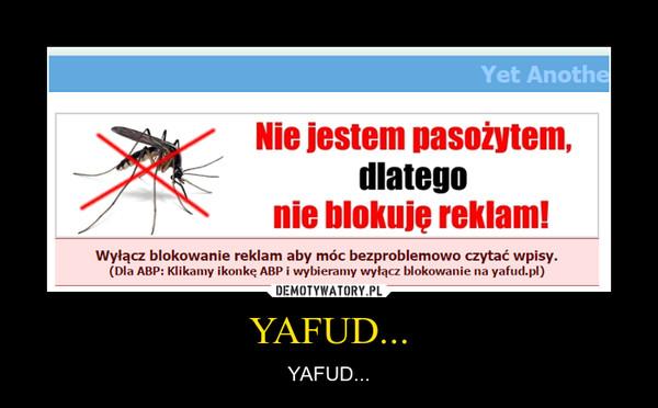 YAFUD... – YAFUD...