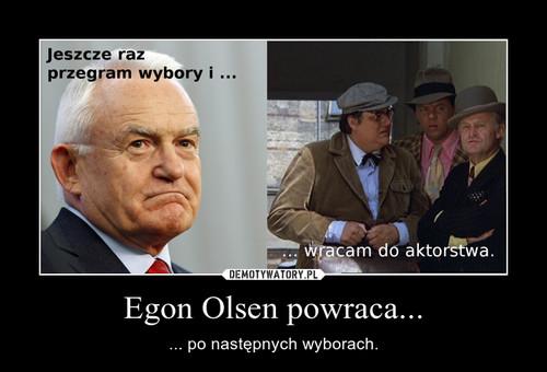 Egon Olsen powraca...