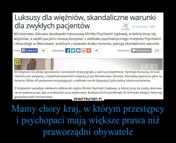 Mamy chory kraj, w którym przestępcyi psychopaci mają większe prawa niż praworządni obywatele –