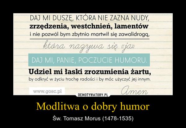 Modlitwa o dobry humor – Św. Tomasz Morus (1478-1535)