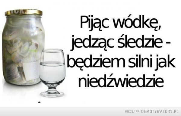 Pijąc wódkę, jedząc śledzie –