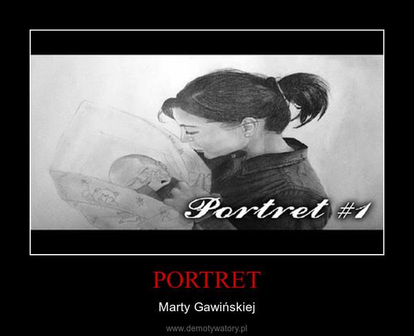 PORTRET – Marty Gawińskiej