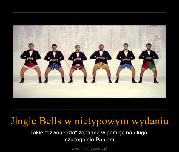 """Jingle Bells w nietypowym wydaniu – Takie """"dzwoneczki"""" zapadną w pamięć na długo,szczególnie Paniom"""