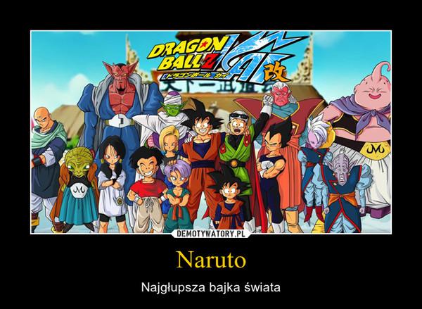 Naruto – Najgłupsza bajka świata