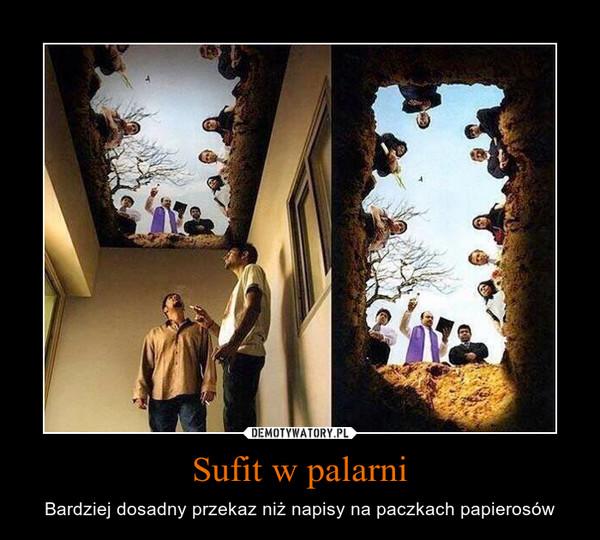 Sufit w palarni – Bardziej dosadny przekaz niż napisy na paczkach papierosów