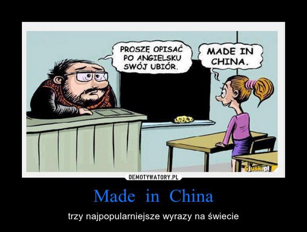Made  in  China – trzy najpopularniejsze wyrazy na świecie