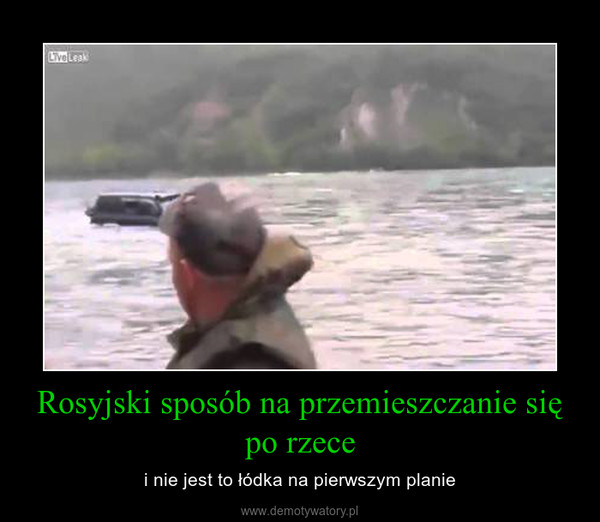 Rosyjski sposób na przemieszczanie się po rzece – i nie jest to łódka na pierwszym planie