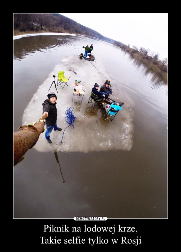 Piknik na lodowej krze.Takie selfie tylko w Rosji –