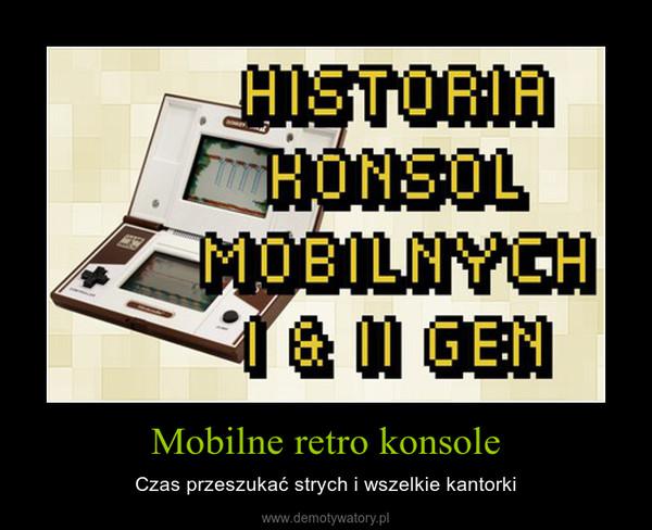 Mobilne retro konsole – Czas przeszukać strych i wszelkie kantorki