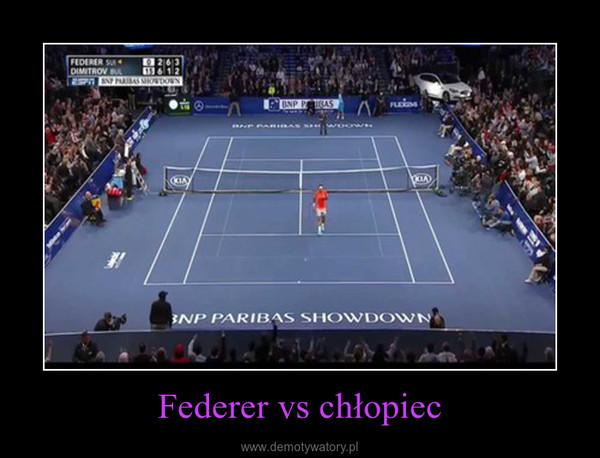 Federer vs chłopiec –