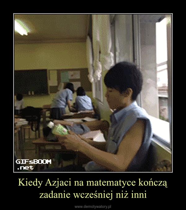 Kiedy Azjaci na matematyce kończą zadanie wcześniej niż inni –