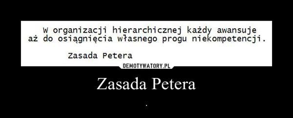 Zasada Petera – .