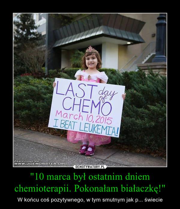 """""""10 marca był ostatnim dniem chemioterapii. Pokonałam białaczkę!"""" – W końcu coś pozytywnego, w tym smutnym jak p... świecie"""