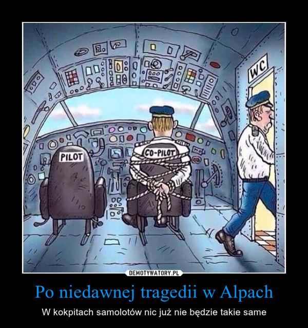 Po niedawnej tragedii w Alpach – W kokpitach samolotów nic już nie będzie takie same