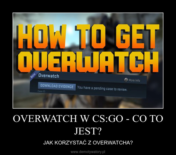 OVERWATCH W CS:GO - CO TO JEST? – JAK KORZYSTAĆ Z OVERWATCHA?