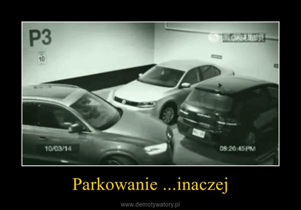 Parkowanie ...inaczej –