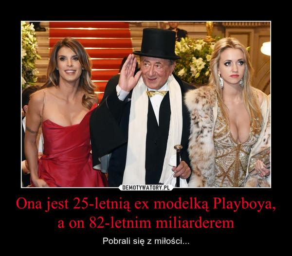 Ona jest 25-letnią ex modelką Playboya, a on 82-letnim miliarderem – Pobrali się z miłości...