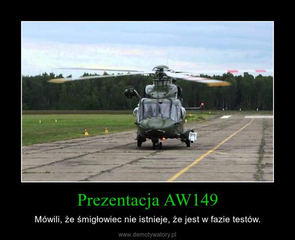 Prezentacja AW149 – Mówili, że śmigłowiec nie istnieje, że jest w fazie testów.