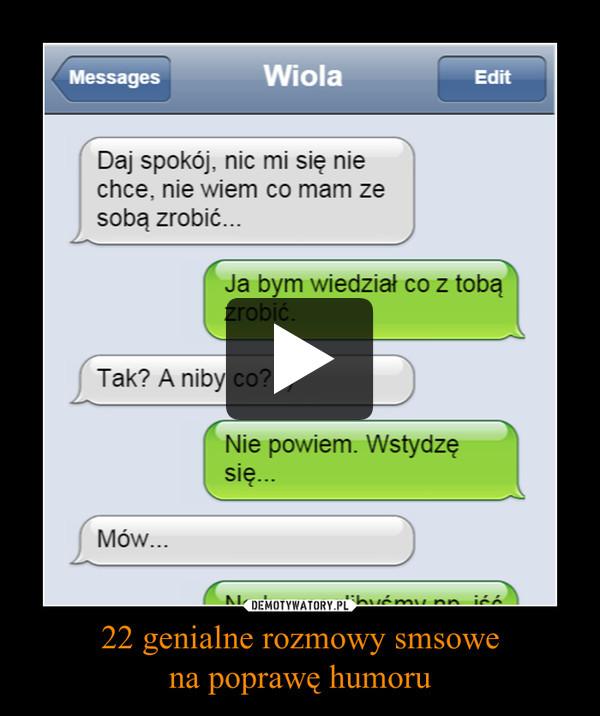 22 genialne rozmowy smsowena poprawę humoru –