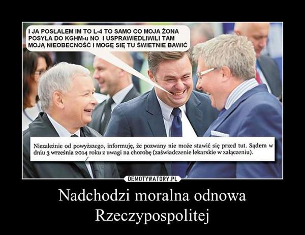 Nadchodzi moralna odnowa Rzeczypospolitej –