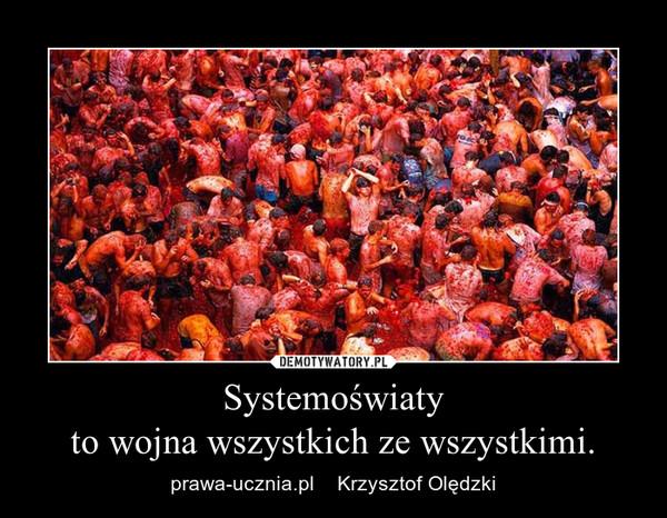 Systemoświatyto wojna wszystkich ze wszystkimi. – prawa-ucznia.pl    Krzysztof Olędzki