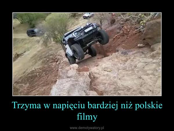 Trzyma w napięciu bardziej niż polskie filmy –