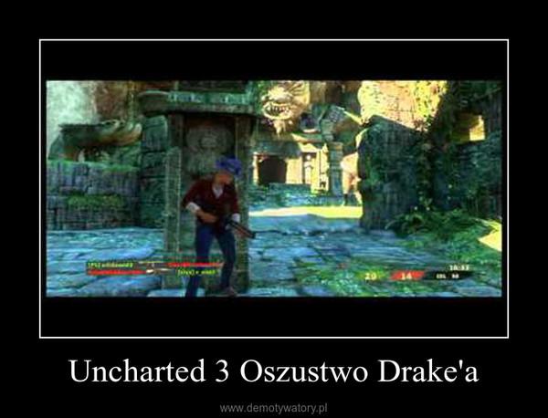 Uncharted 3 Oszustwo Drake'a –