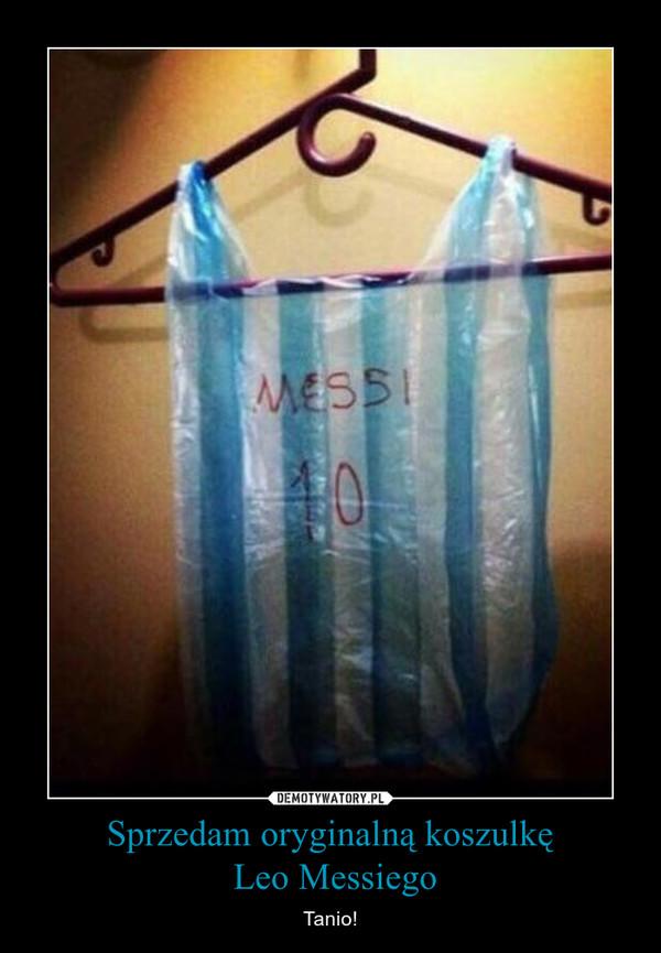 Sprzedam oryginalną koszulkę Leo Messiego – Tanio!