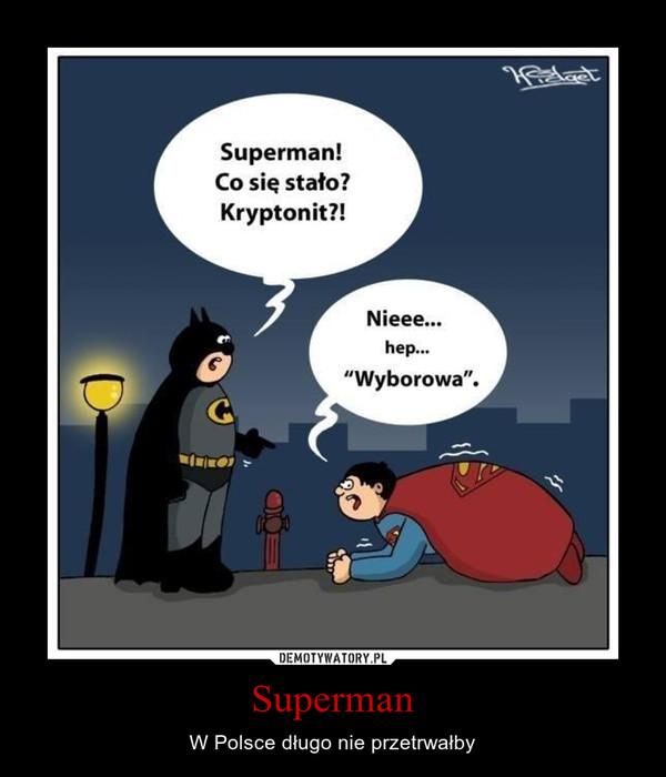 Superman – W Polsce długo nie przetrwałby