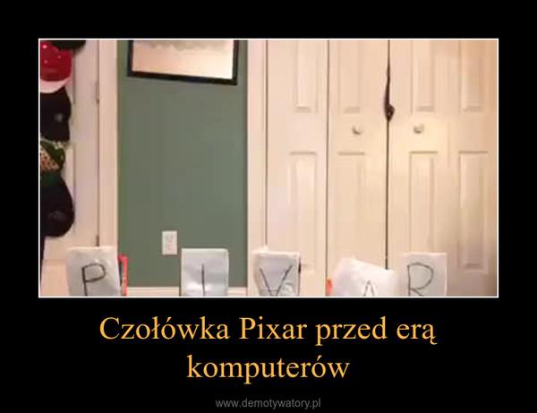 Czołówka Pixar przed erą komputerów –