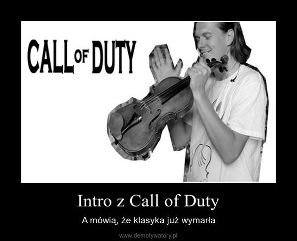 Intro z Call of Duty – A mówią, że klasyka już wymarła