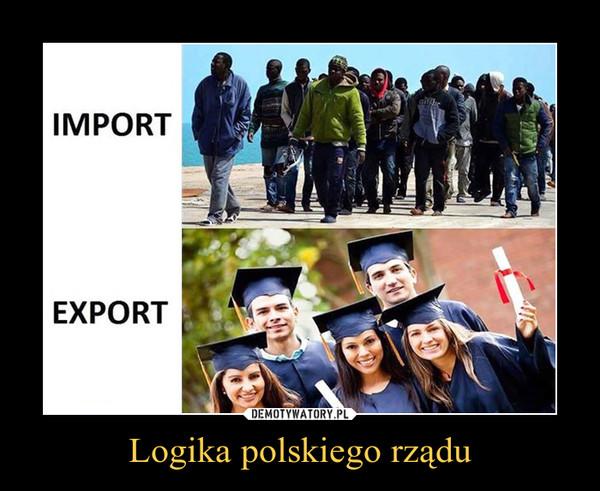 Logika polskiego rządu –