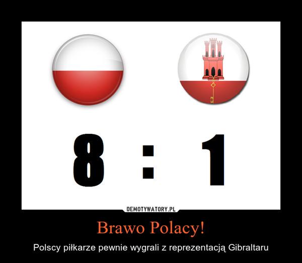 Brawo Polacy! – Polscy piłkarze pewnie wygrali z reprezentacją Gibraltaru