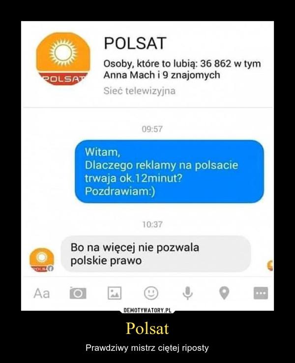 Polsat – Prawdziwy mistrz ciętej riposty
