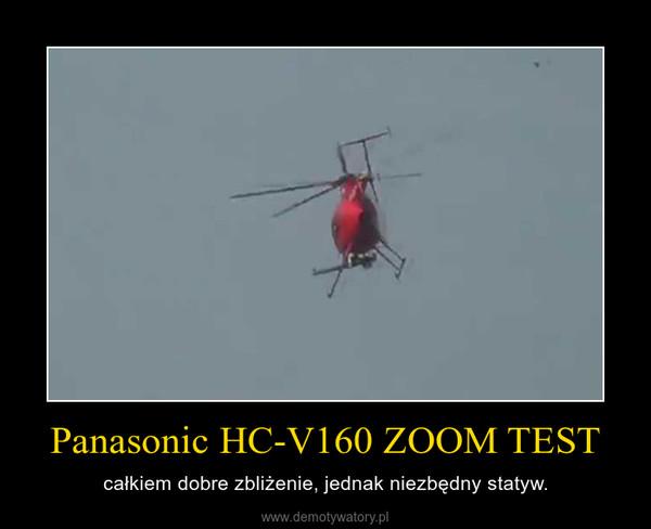 Panasonic HC-V160 ZOOM TEST – całkiem dobre zbliżenie, jednak niezbędny statyw.