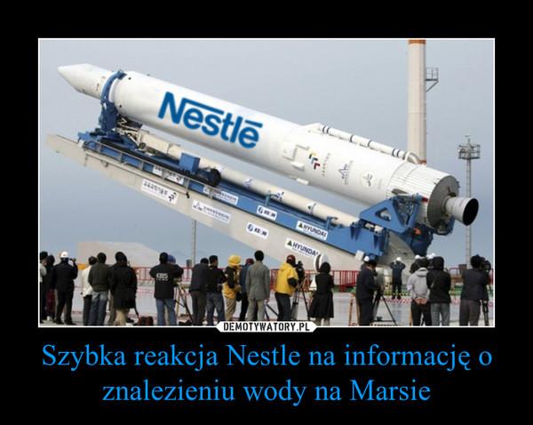 Szybka reakcja Nestle na informację o znalezieniu wody na Marsie –
