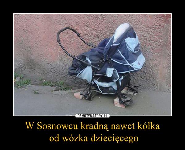 W Sosnowcu kradną nawet kółka od wózka dziecięcego –