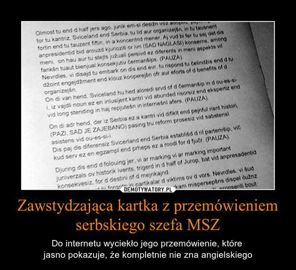 Zawstydzająca kartka z przemówieniem serbskiego szefa MSZ – Do internetu wyciekło jego przemówienie, które jasno pokazuje, że kompletnie nie zna angielskiego