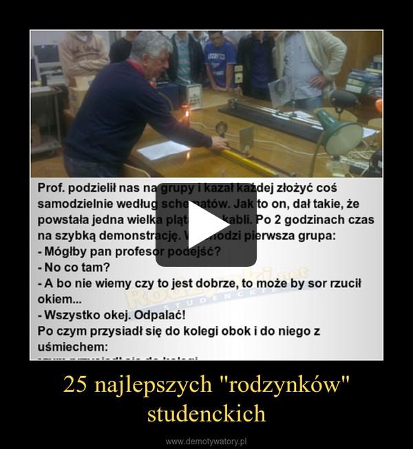 """25 najlepszych """"rodzynków"""" studenckich –"""