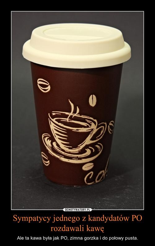Sympatycy jednego z kandydatów PO rozdawali kawę