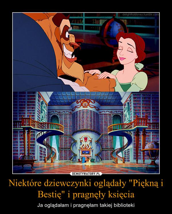 """Niektóre dziewczynki oglądały """"Piękną i Bestię"""" i pragnęły księcia – Ja oglądałam i pragnęłam takiej biblioteki"""