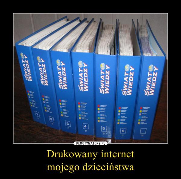 Drukowany internetmojego dzieciństwa –
