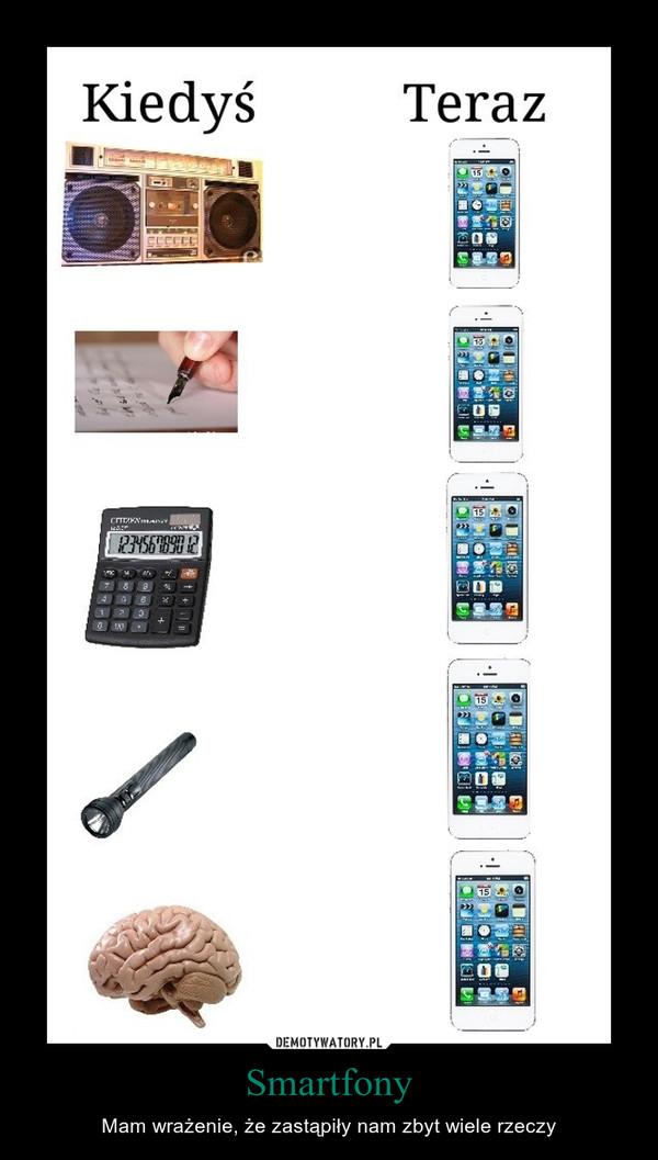 Smartfony – Mam wrażenie, że zastąpiły nam zbyt wiele rzeczy
