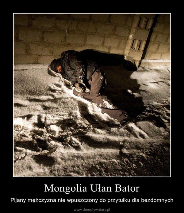 Mongolia Ułan Bator – Pijany mężczyzna nie wpuszczony do przytułku dla bezdomnych