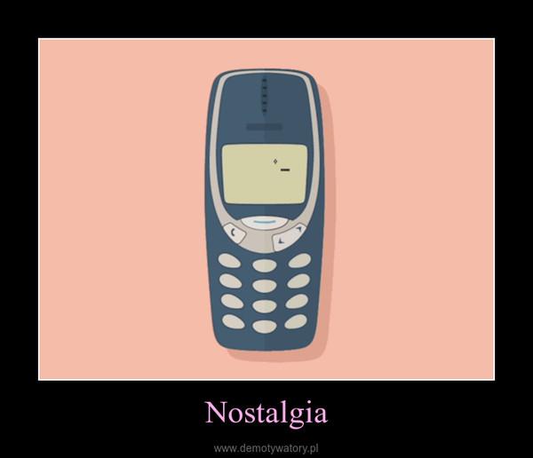 Nostalgia –
