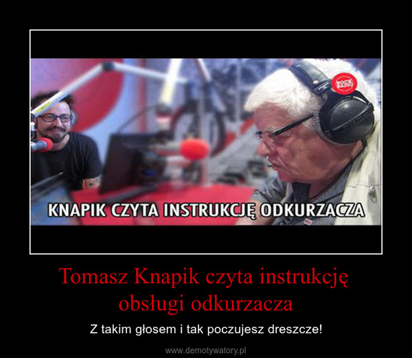 Tomasz Knapik czyta instrukcję obsługi odkurzacza – Z takim głosem i tak poczujesz dreszcze!