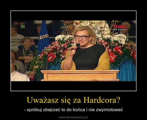 Uważasz się za Hardcora? – - spróbuj obejrzeć to do końca i nie zwymiotować
