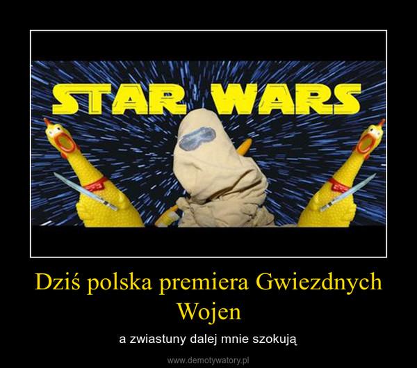 Dziś polska premiera Gwiezdnych Wojen – a zwiastuny dalej mnie szokują