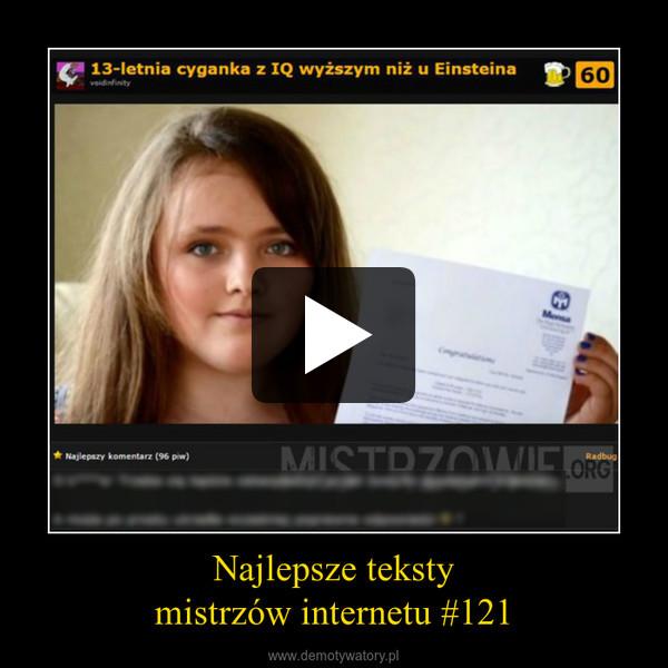 Najlepsze tekstymistrzów internetu #121 –