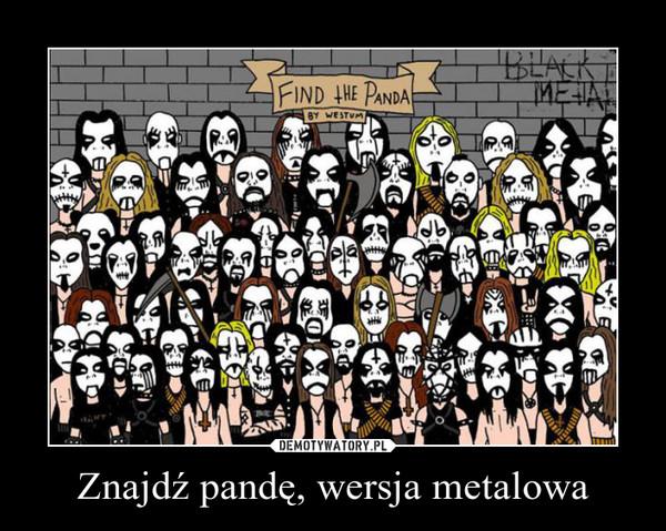 Znajdź pandę, wersja metalowa –